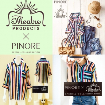 Theater PRODUCTS × PINOREコラボレーション